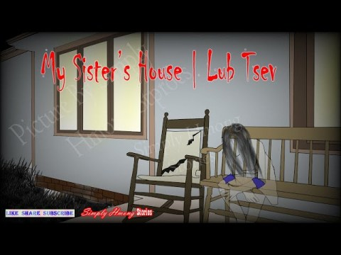 Lub Tsev   My sister's house - Hmong Haunted House Series 12/23/2020