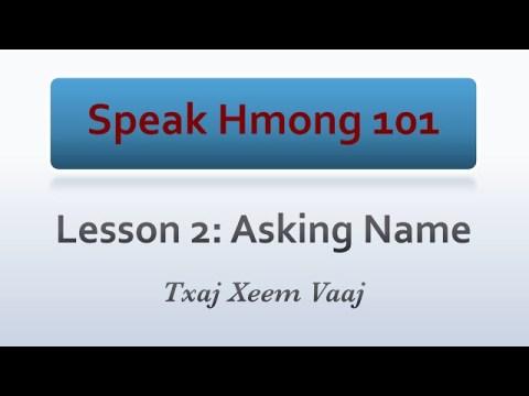 Speak Hmong 101: Lesson 2 - Asking Name (Kawm Lus Hmoob & Kawm Lus English)