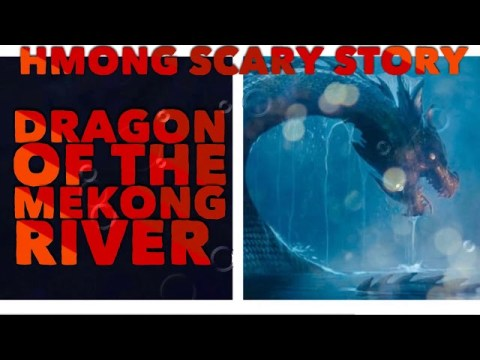 HMONG SCARY STORY - Dragon Of Mekong River