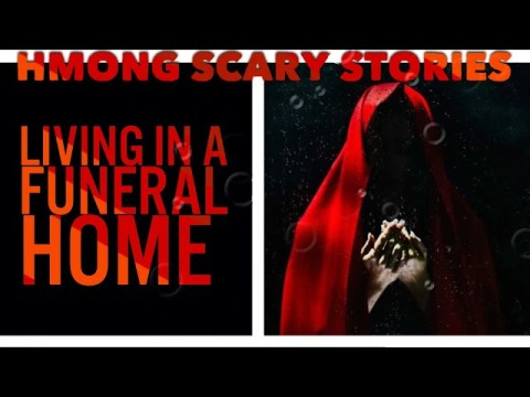 Hmong Scary Stories - Living in a Funeral Home