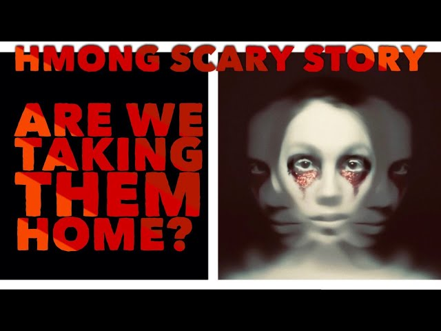 Hmong Scary Story-Are We Taking Them Home