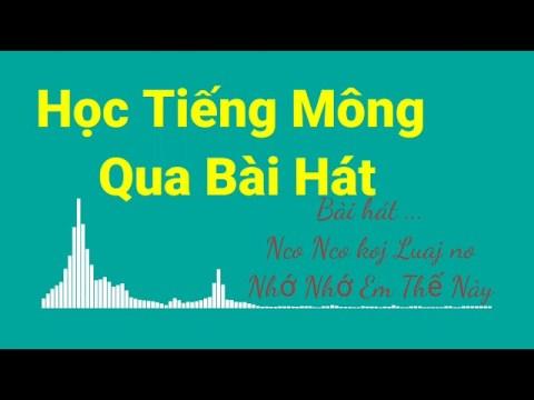 Học Tiếng Mông Qua Bài Hát ll nco nco koj luaj no ll tiếng mông giao tiếp cơ bản