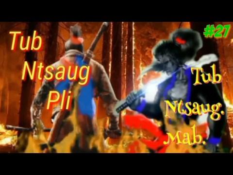 Tub ntsuag pli Vs Tub ntsuag Mab the hmong Shaman warrior( part27 ).29/5/2021..