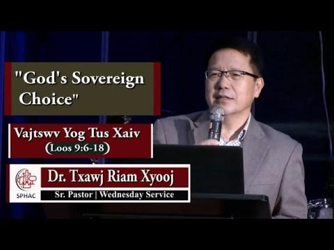 "06-09-2021    Wednesday Service ""God's Sovereign Choice""    Dr. Txawj Riam Xyooj"