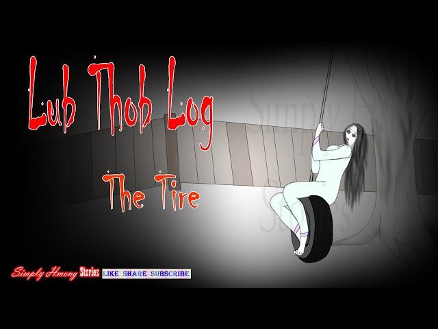 Lub Thob Log Qub | The Tire | Hmong Creepy Story 6/9/2021