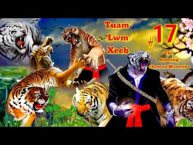 Tuam Lwm Xeeb The Hmong  Shaman Warrior (part#17)