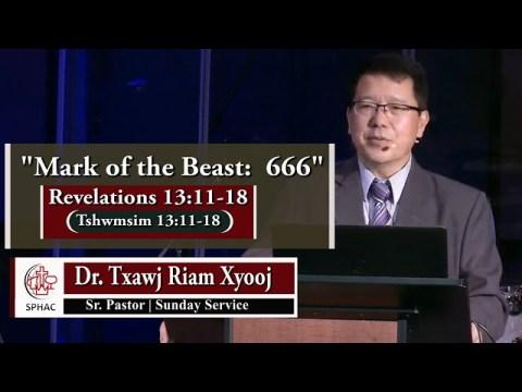 "06-27-2021 || Hmong Service ""Mark of the Beast: 666"" || Dr. Txawj Riam Xyooj"