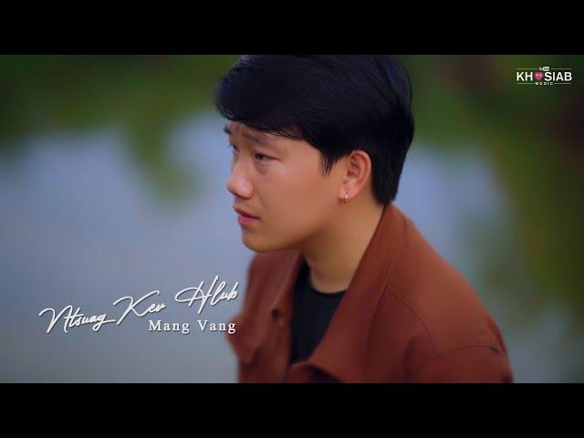 'Ntsuag Kev Hlub' - Mang Vang (Official Music Video) [Nkauj Hmoob Tawm Tshiab 2021]