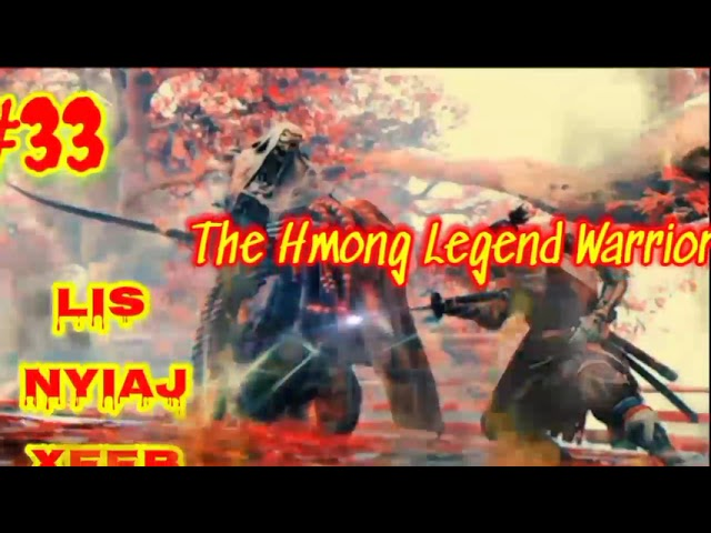Lis Nyiaj Xeeb The Hmong Legend Warrior ( Part33 ) 18 / 7 / 2021...