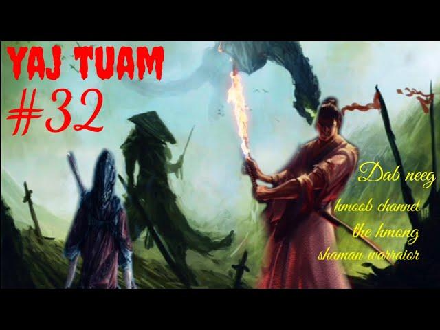 yaj tuam the hmong shaman warraior (paet 32) 18/7/2021
