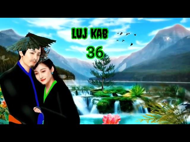 luj kab part 36 hmong storieds 苗族的故事 23/07/2021