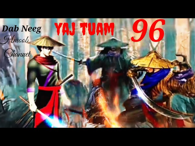 yaj tuam the hmong shaman warrior (part 96)5/9/2021
