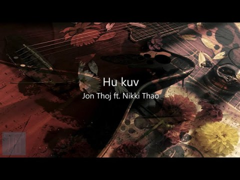 JonThoj - Hu Kuv ft. Nikki Thao (Official Audio)_Hmong New Music