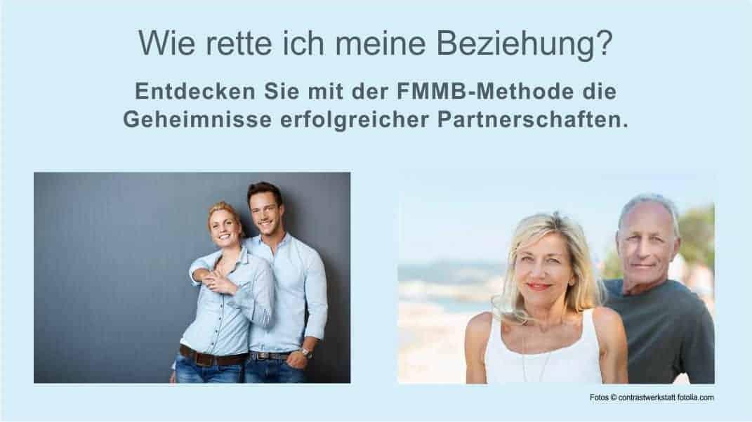 Wie rette ich meine Beziehung? Entdecken Sie mit der FMMB-Methode die Geheimnisse erfplgreicher Partnerschaften.