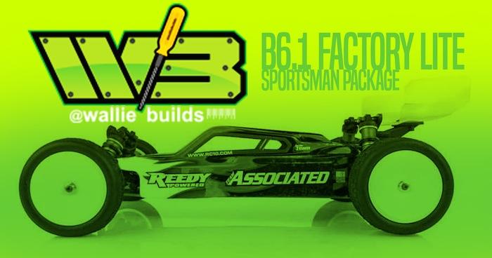 Wallie Builds B6.1 Factory Lite Sportsman Package