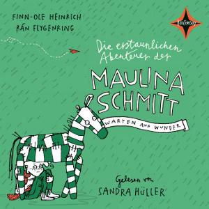 Die erstaunlichen Abenteuer der Maulina Schmitt - Warten auf Wunder, Cover mit freundlicher Genehmigung von Hörcompany