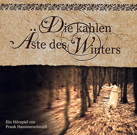 Die kahlen Äste des Winters (Frank Hammerschmidt) hoerspielprojekt 2015