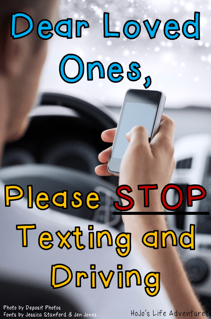 Dear Loved Ones: Please STOP Texting and Driving