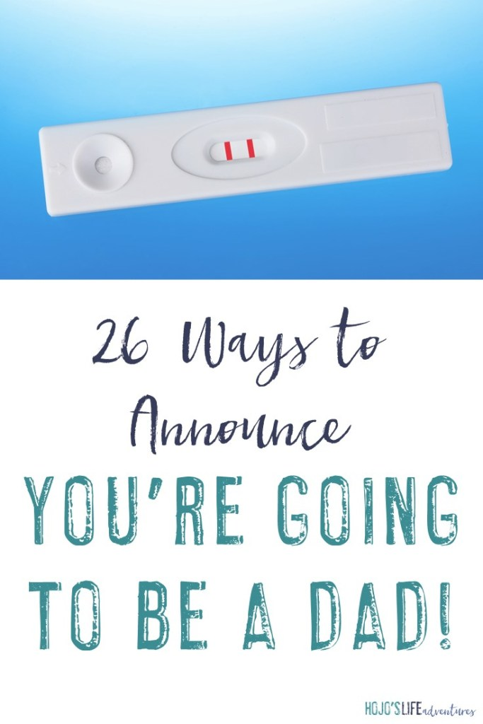 """Congratulations! You're going to be a mom! Telling your baby's dad can be a fun, yet difficult task. Here are 26 ideas for saying, """"You're going to be a dad!'"""