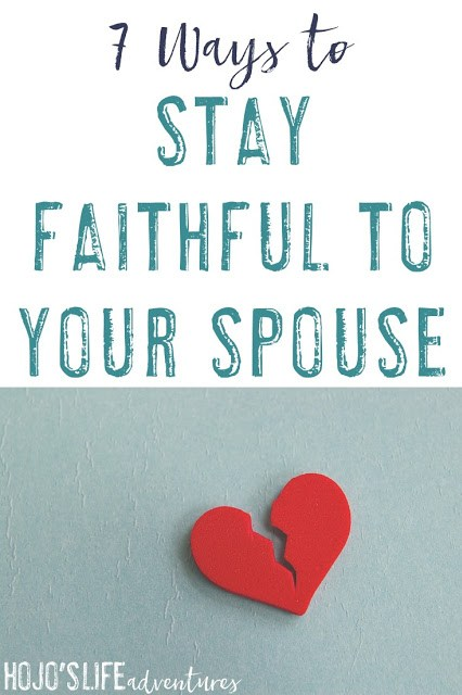 In a world filled with cheating and divorce, it can be hard to stay faithful. However, here are seven ways to stay faithful to your spouse, even when it's hard to do so!