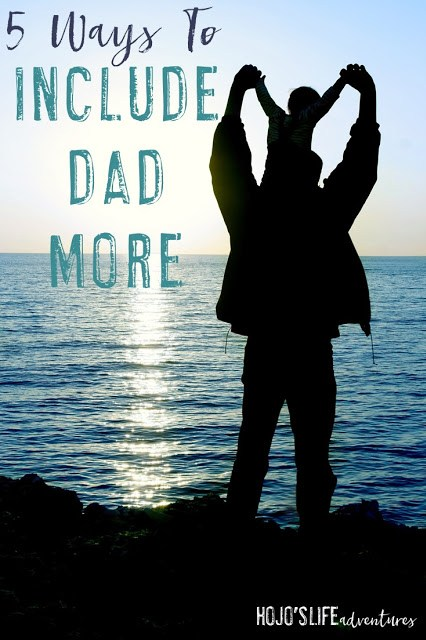Here are 5 ways to include dad more so he has a better relationship with his children and you! You'll have a happier, more cohesive family in no time!