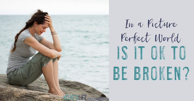 In a picture perfect Pinterest world where everyone shows off their best, happiest selves - is it ok to be broken?