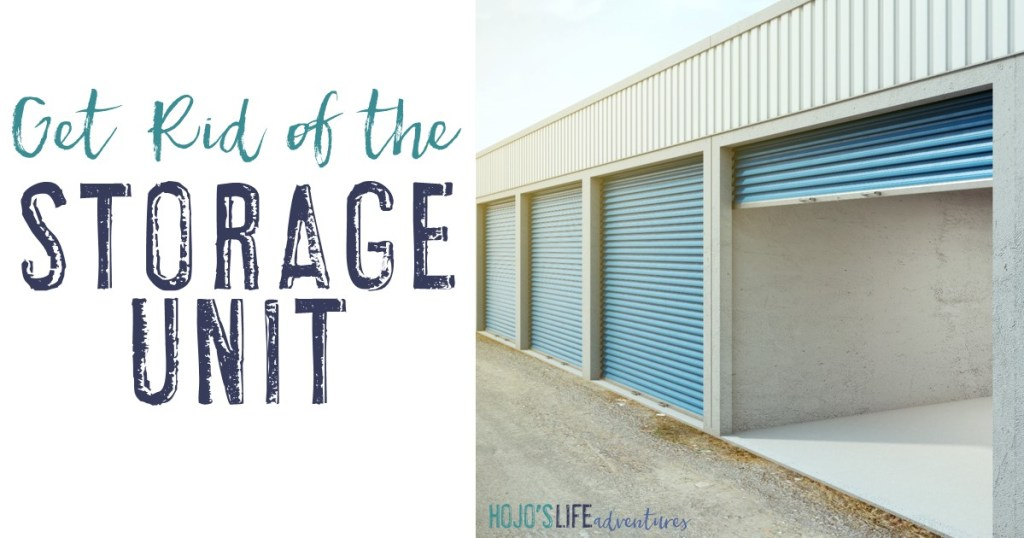 Do you continue to pay for a storage unit each month? It's time to get rid of it! This blog post has two big reasons you should ditch yours, as well as as six tips to help you get rid of the storage unit (or junk in the garage or spare room) for good!