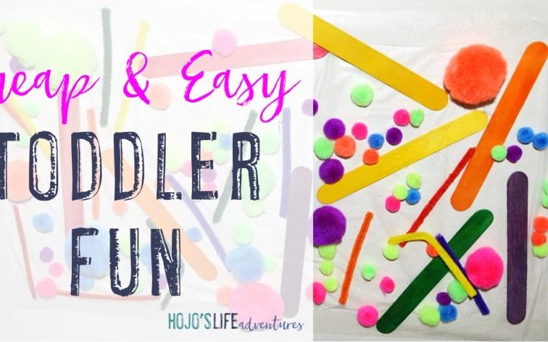 Easy, Cheap Toddler Fun