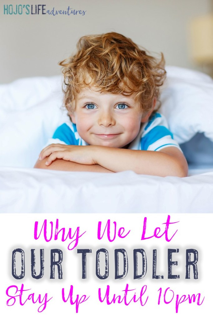 """Why on earth would you let your toddler stay up late?"" This is a question my husband and I have answered MANY times! Find out why we let our toddler stay up until 10pm each night and see if it's the right thing for your family as well."
