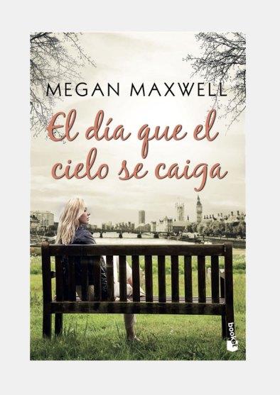 'El día que el cielo se caiga' de Megan Maxwell