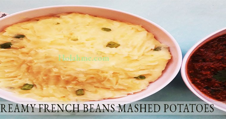 CREAMY FRENCH BEANS MASHED POTATOES