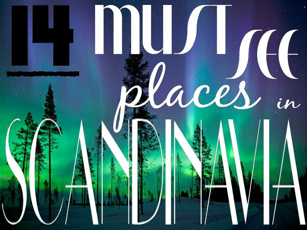 14 MustSee Places in Scandinavia  HOLE STORIES