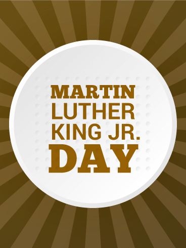 Happy Martin Luther King Day Card Birthday & Greeting