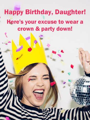 Wear A Crown! Funny Birthday Card For Daughter Birthday