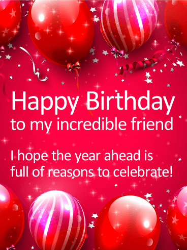 To My Incredible Friend Happy Birthday Card Birthday
