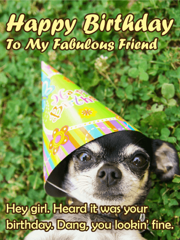 Lookin' Fine All The Time! Happy Birthday Card For Friends