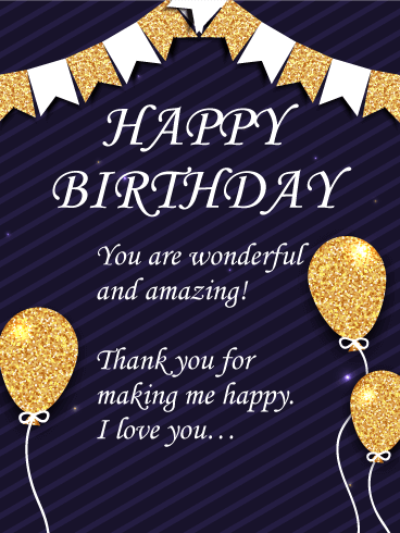 You Are Wonderful And Amazing! Happy Birthday Wishes Card