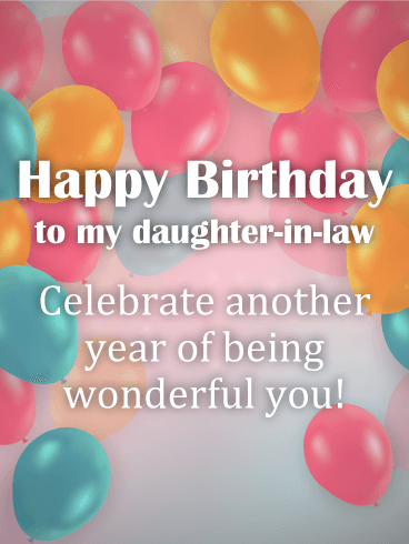 To A Wonderful Daughter In Law Happy Birthday Card