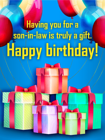 You Are Truly A Gift Happy Birthday Card For Son In Law
