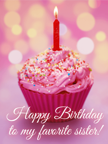Love Quotes For Him Hd Wallpaper To My Favorite Sister Birthday Cupcake Card Birthday