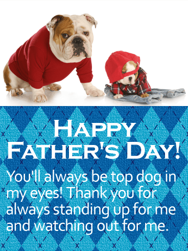 To My Top Dog Dad Happy Father's Day Card Birthday