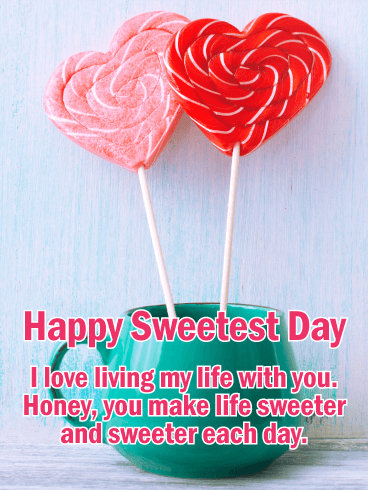 To My Sweet Honey Happy Sweetest Day Card Birthday