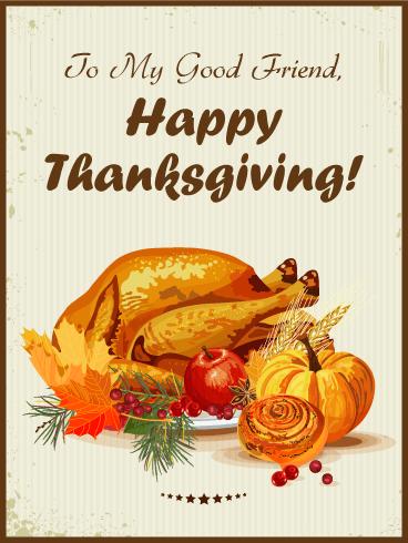 To My Good Friend Happy Thanksgiving Card Birthday