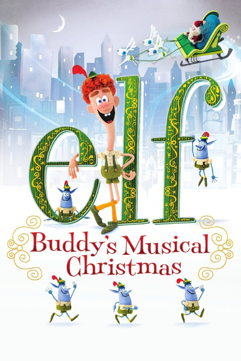 "Poster for the movie ""Elf: Buddy's Musical Christmas"""