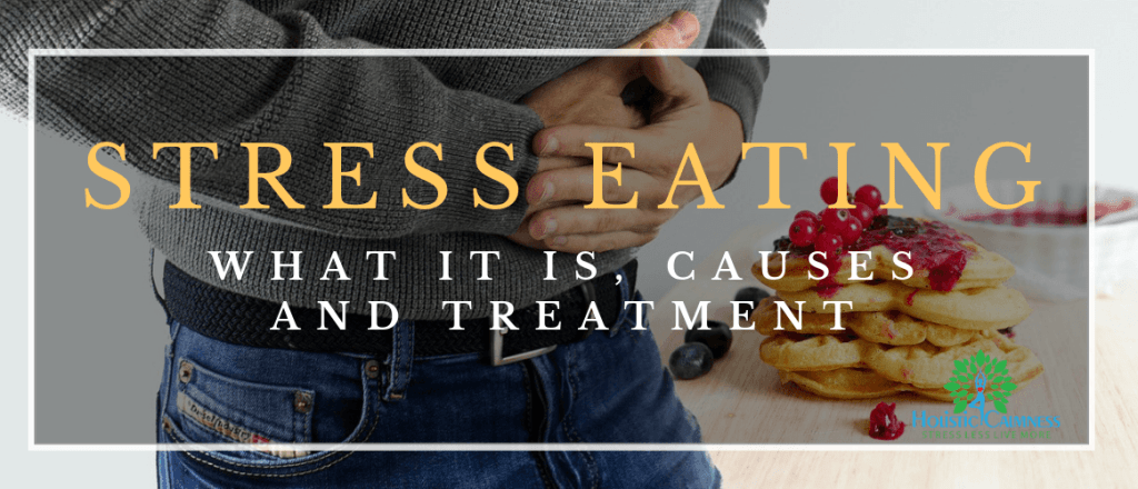Stress Eating What it is, Causes and Treatment