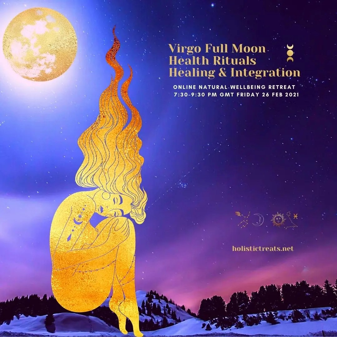 Virgo Full Moon Online Retreat, Learn New Health Rituals for Healing & Integration. A Mind, Body & Soul Nourishing Experience