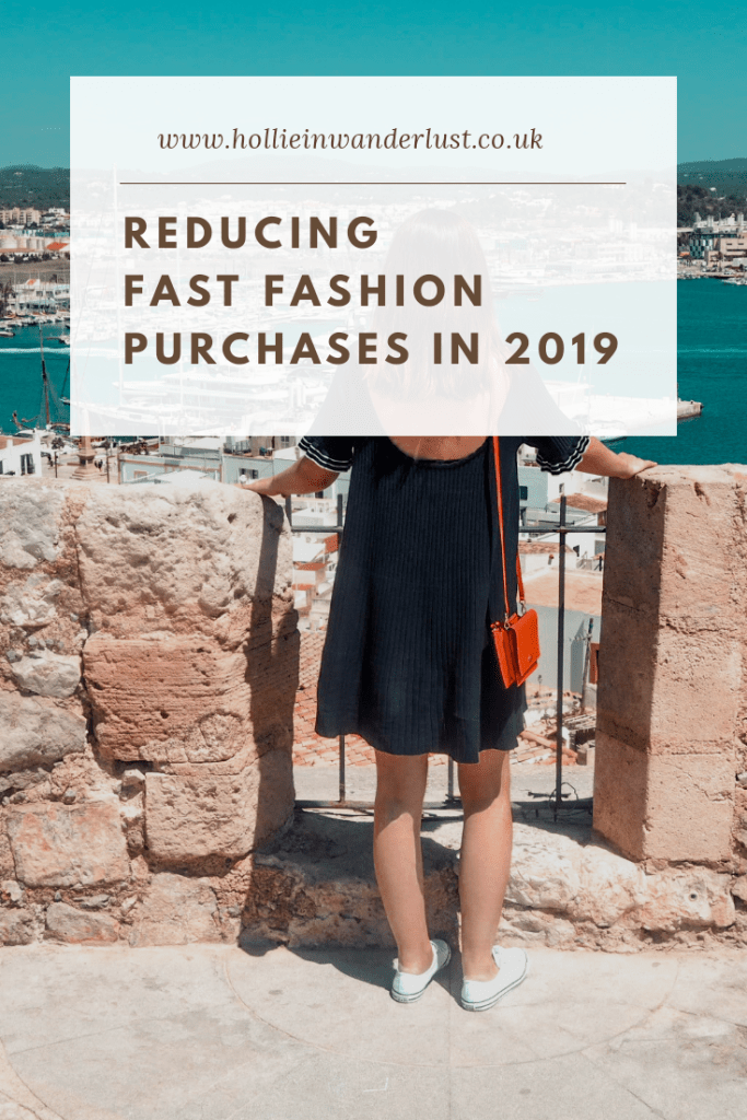 How to reduce Fast Fashion purchases easily in 2019 | Hollie in Wanderlust | Fashion Blogger