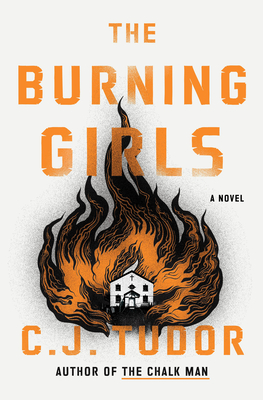 The Burning Girls by C J Tudor
