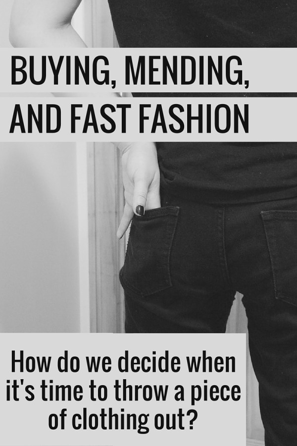 How do we decide when it's time to throw a piece of clothing out?
