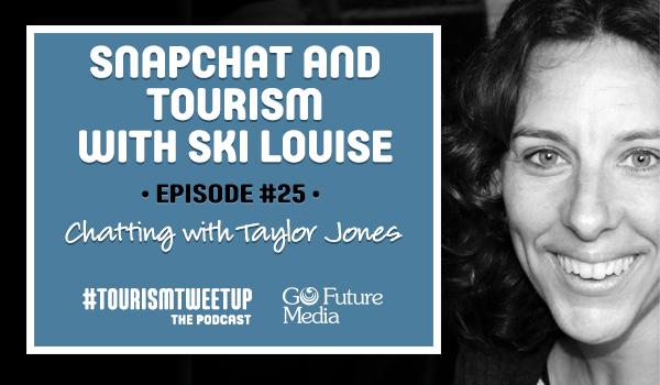 Snapchat and Tourism Episode  25